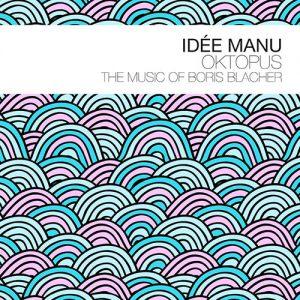 Idée Manu_2018_Oktopus - The Music of Boris Blacher_Prew