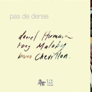Daniel Humair - Tony Malaby - Pas de Dense