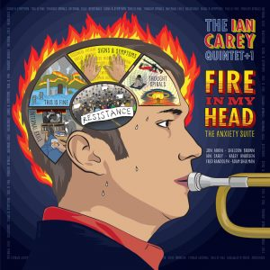 Ian Carey Quintet+1_2020_Fire in My Head (The Anxiety Suite)